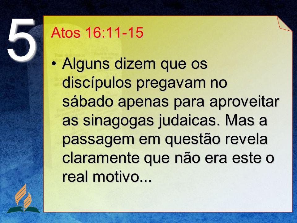 5 Atos 16:11-15.