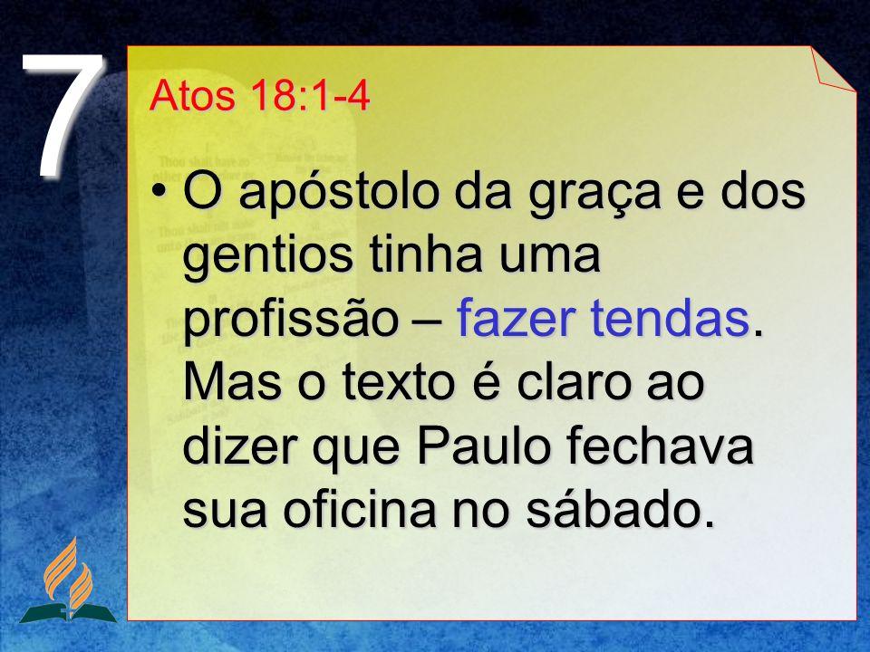 7 Atos 18:1-4.