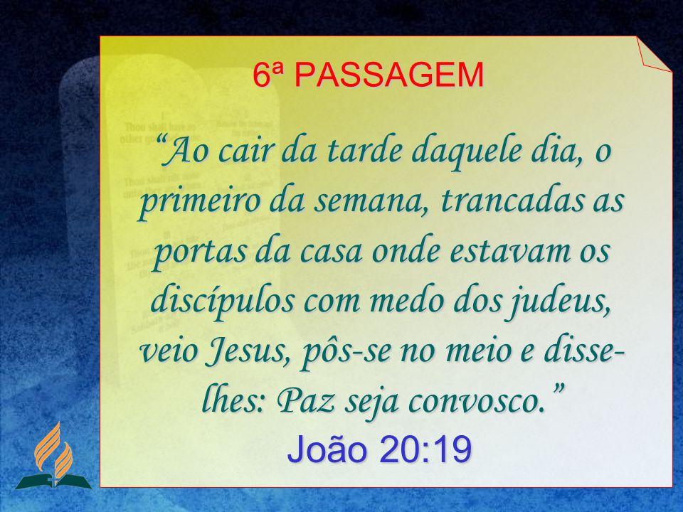 6ª PASSAGEM