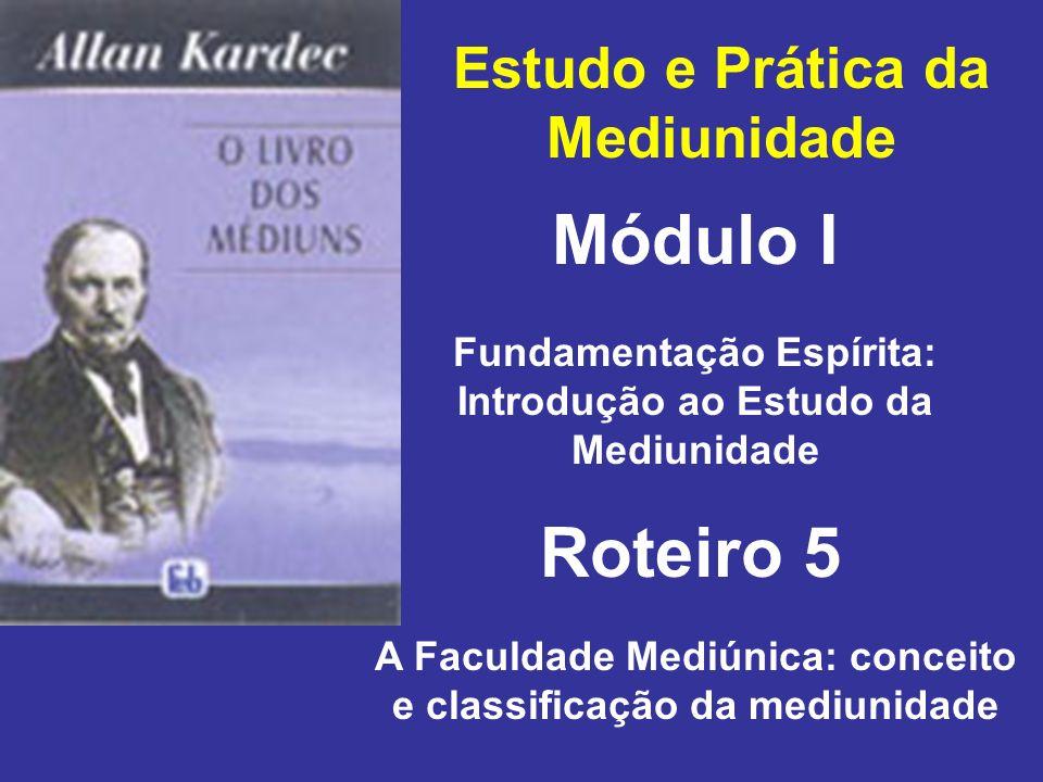Módulo I Roteiro 5 Estudo e Prática da Mediunidade