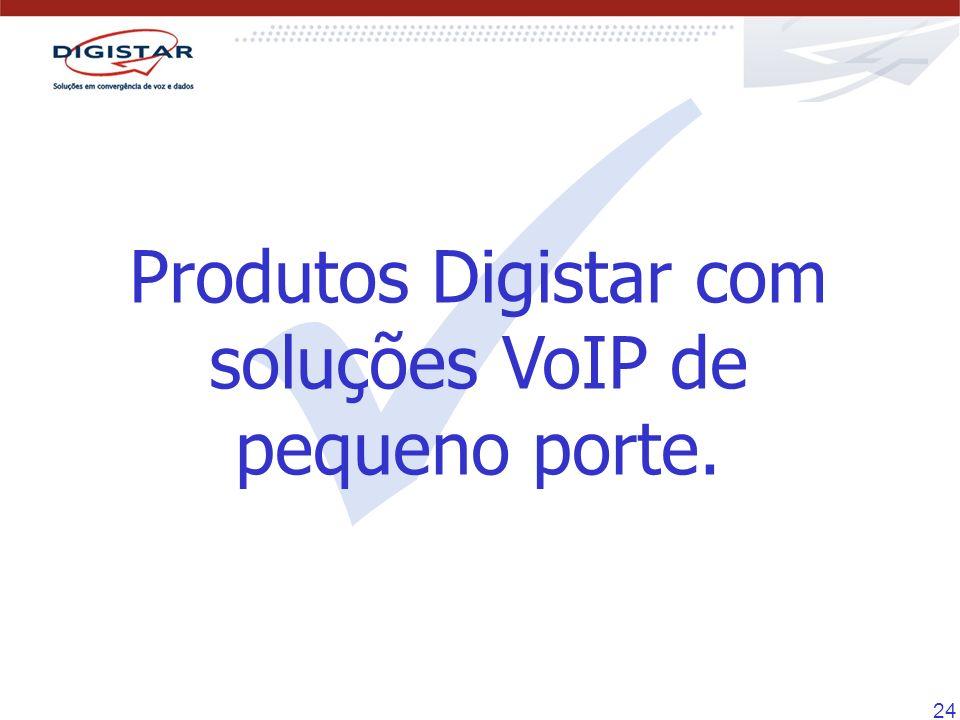 Produtos Digistar com soluções VoIP de pequeno porte.
