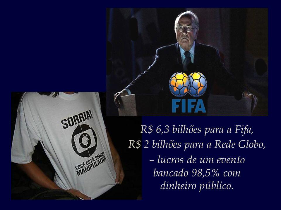 R$ 2 bilhões para a Rede Globo,