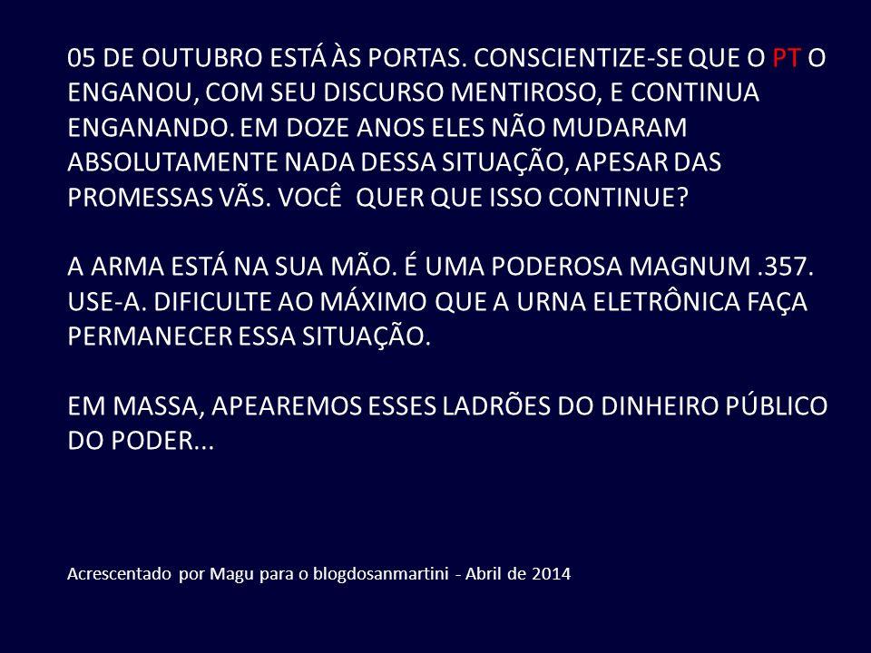 EM MASSA, APEAREMOS ESSES LADRÕES DO DINHEIRO PÚBLICO DO PODER...