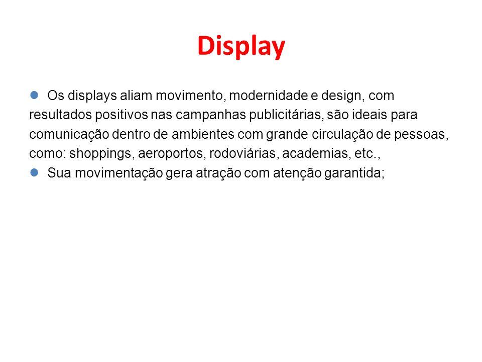 Display Os displays aliam movimento, modernidade e design, com