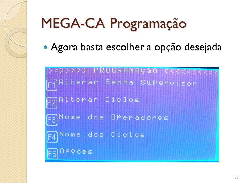 MEGA-CA Programação Agora basta escolher a opção desejada