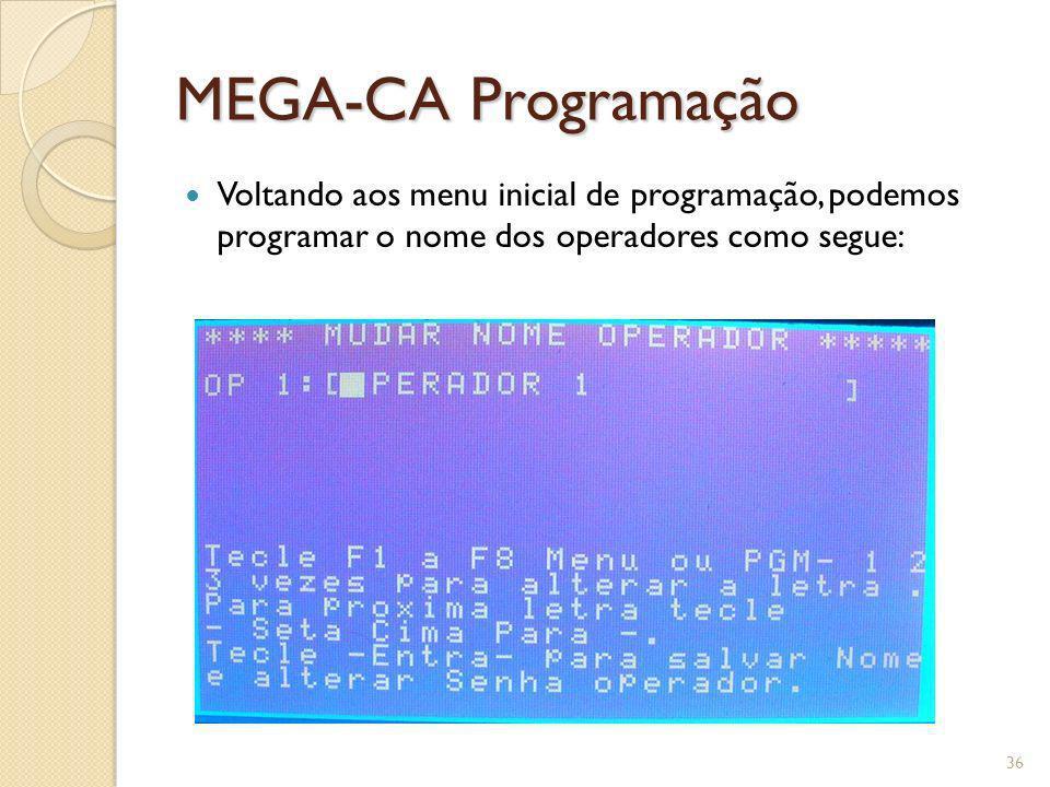MEGA-CA Programação Voltando aos menu inicial de programação, podemos programar o nome dos operadores como segue: