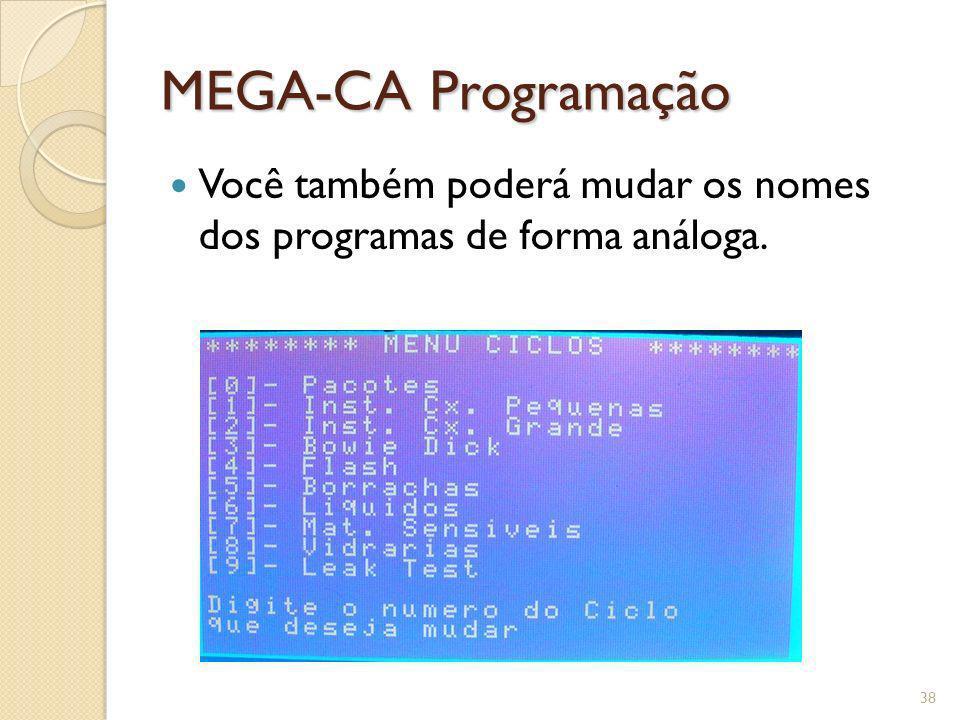 MEGA-CA Programação Você também poderá mudar os nomes dos programas de forma análoga.