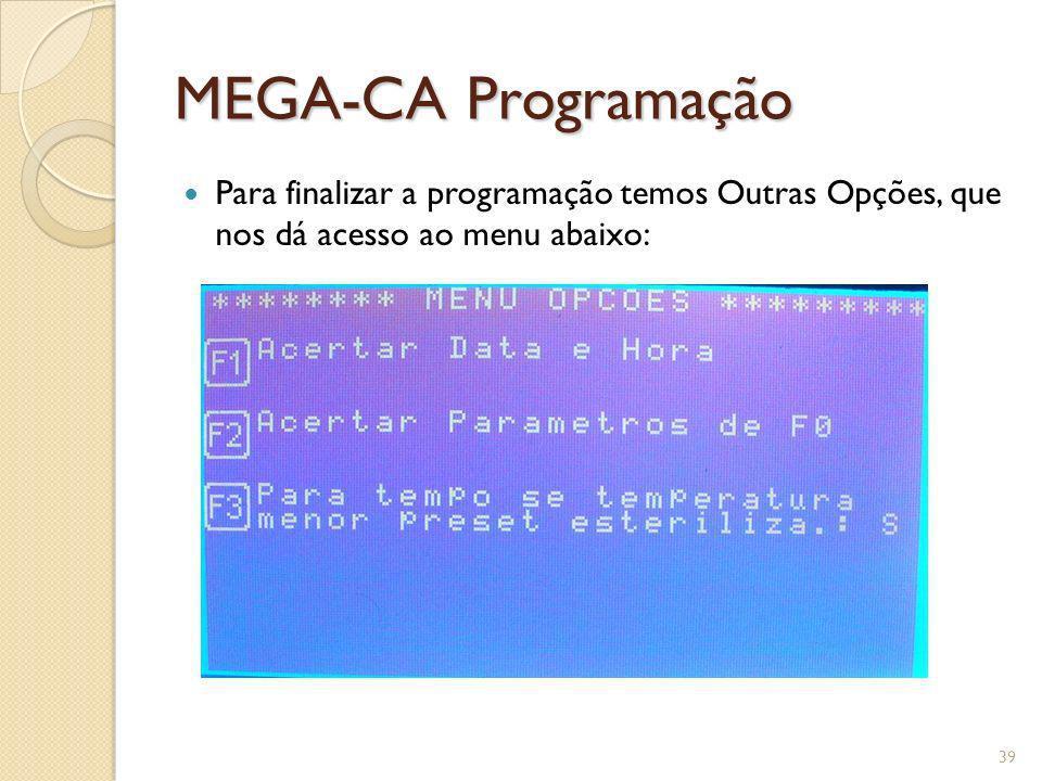 MEGA-CA Programação Para finalizar a programação temos Outras Opções, que nos dá acesso ao menu abaixo: