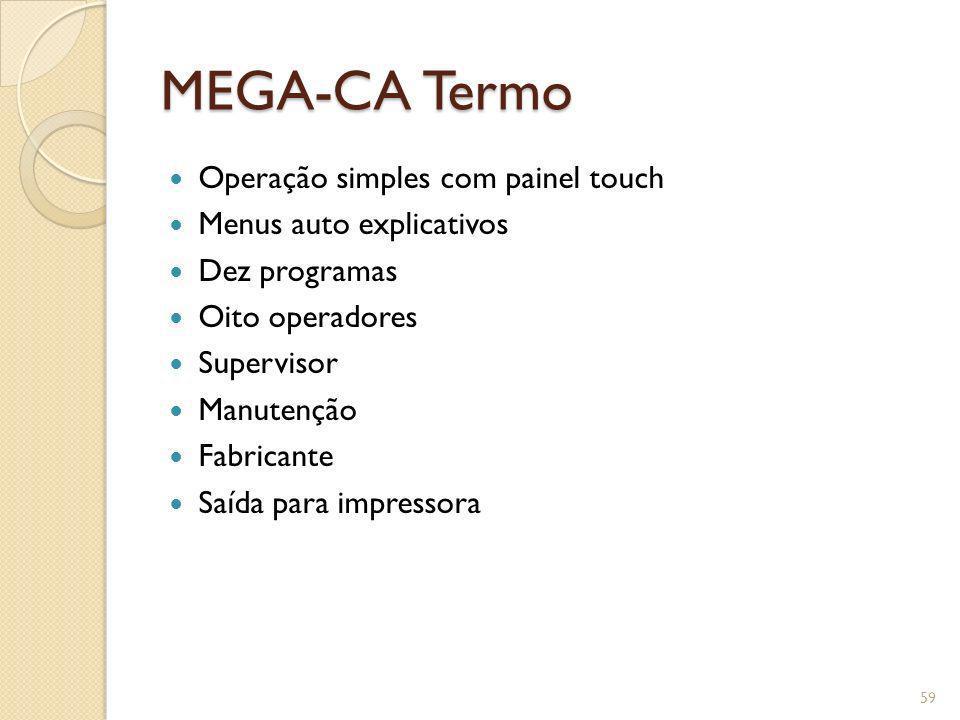 MEGA-CA Termo Operação simples com painel touch