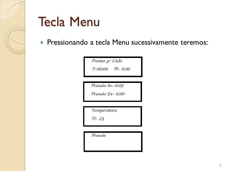 Tecla Menu Pressionando a tecla Menu sucessivamente teremos:
