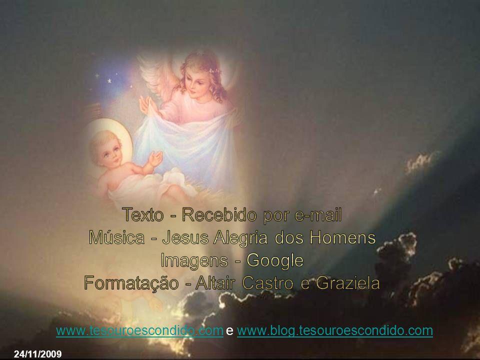 Texto - Recebido por e-mail Música - Jesus Alegria dos Homens