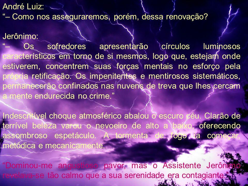 André Luiz: – Como nos asseguraremos, porém, dessa renovação Jerônimo: