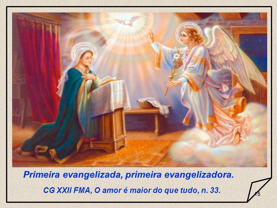 Primeira evangelizada, primeira evangelizadora.