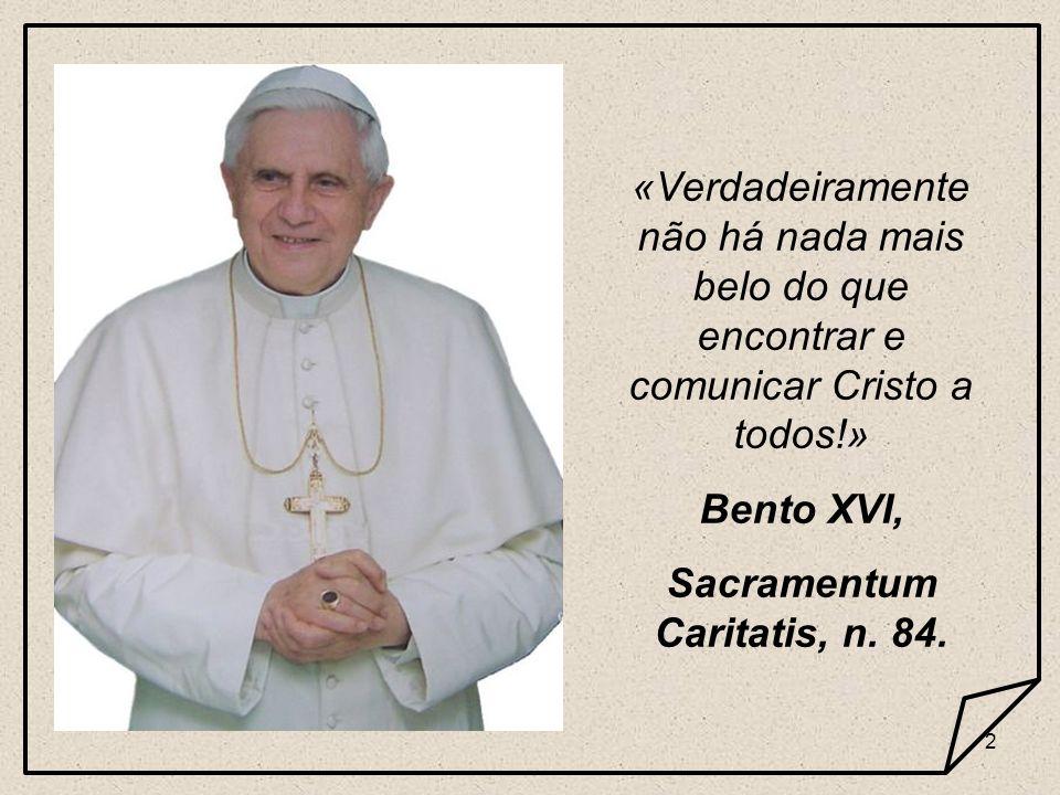 Sacramentum Caritatis, n. 84.