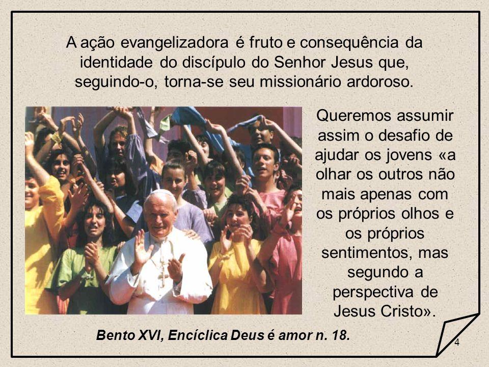 Bento XVI, Encíclica Deus é amor n. 18.