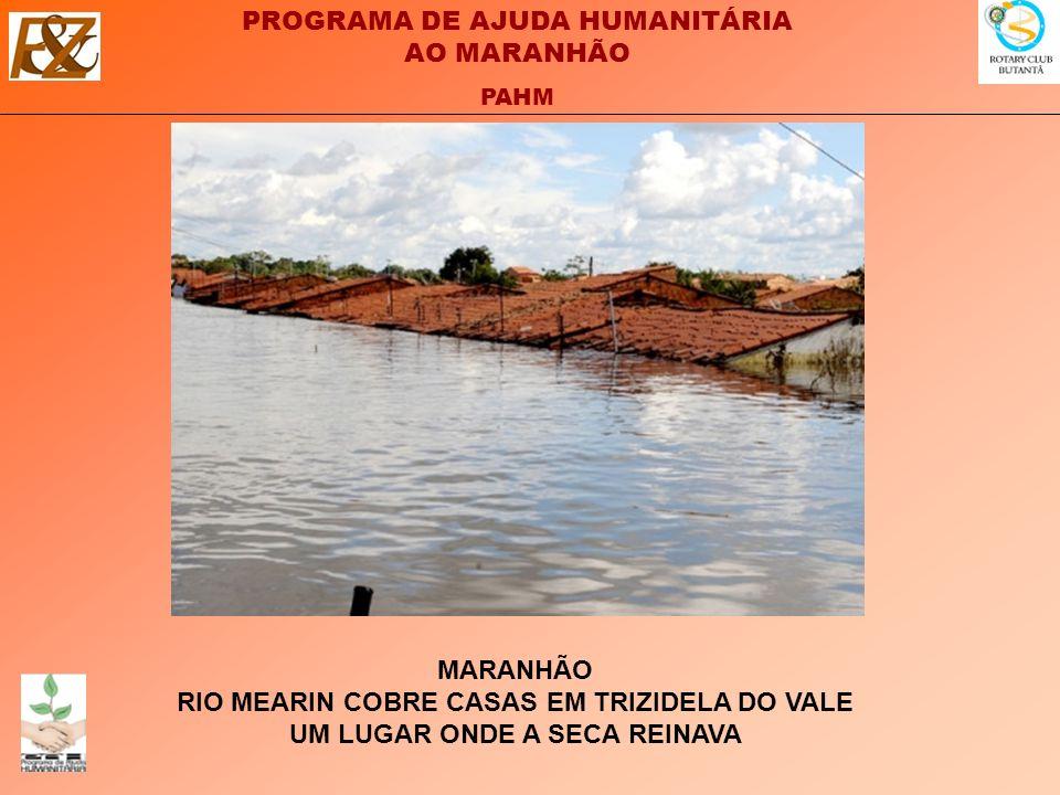 MARANHÃO RIO MEARIN COBRE CASAS EM TRIZIDELA DO VALE UM LUGAR ONDE A SECA REINAVA