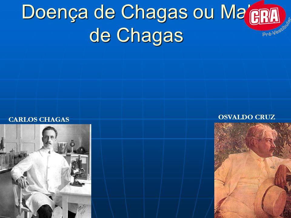 Doença de Chagas ou Mal de Chagas