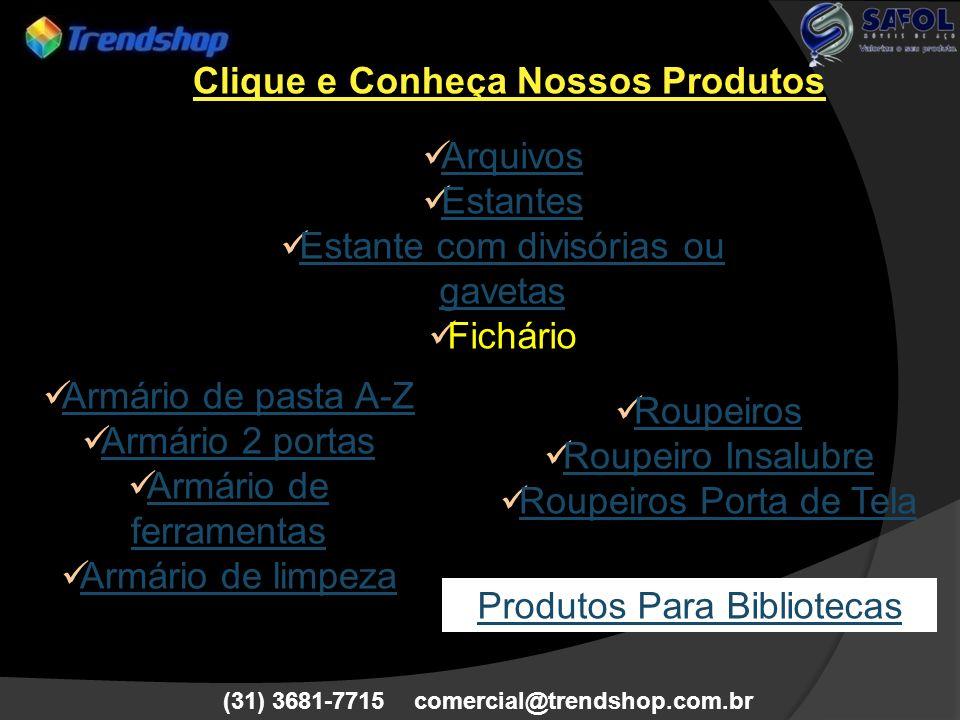 Clique e Conheça Nossos Produtos