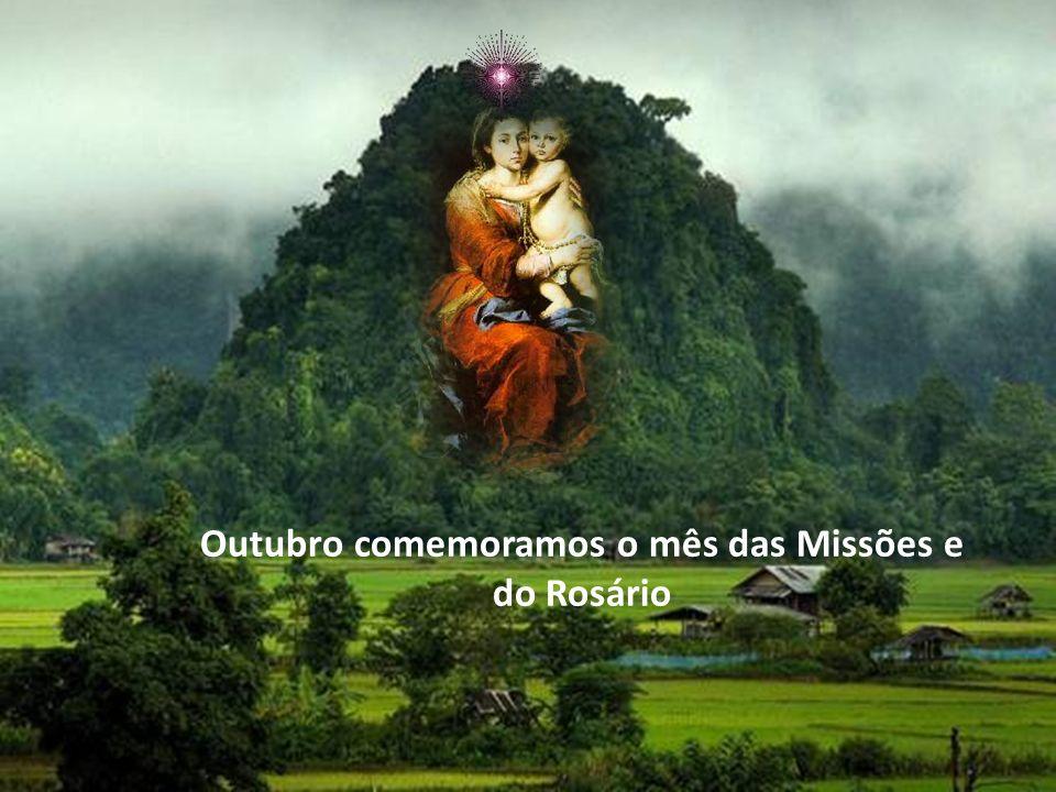 Outubro comemoramos o mês das Missões e do Rosário