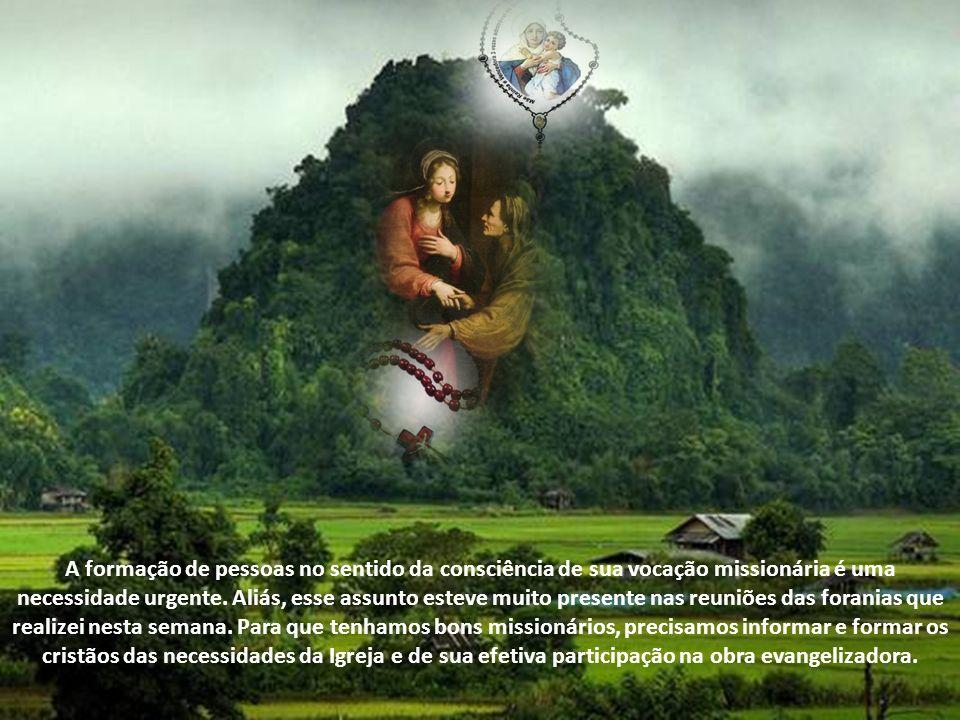 A formação de pessoas no sentido da consciência de sua vocação missionária é uma necessidade urgente.