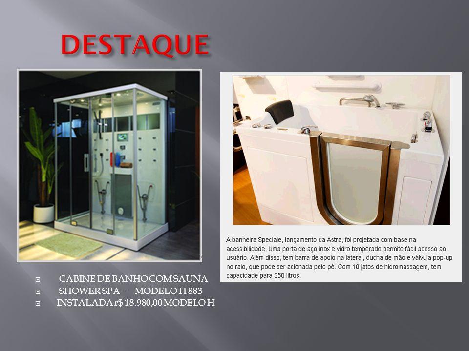 DESTAQUE CABINE DE BANHO COM SAUNA SHOWER SPA – MODELO H 883