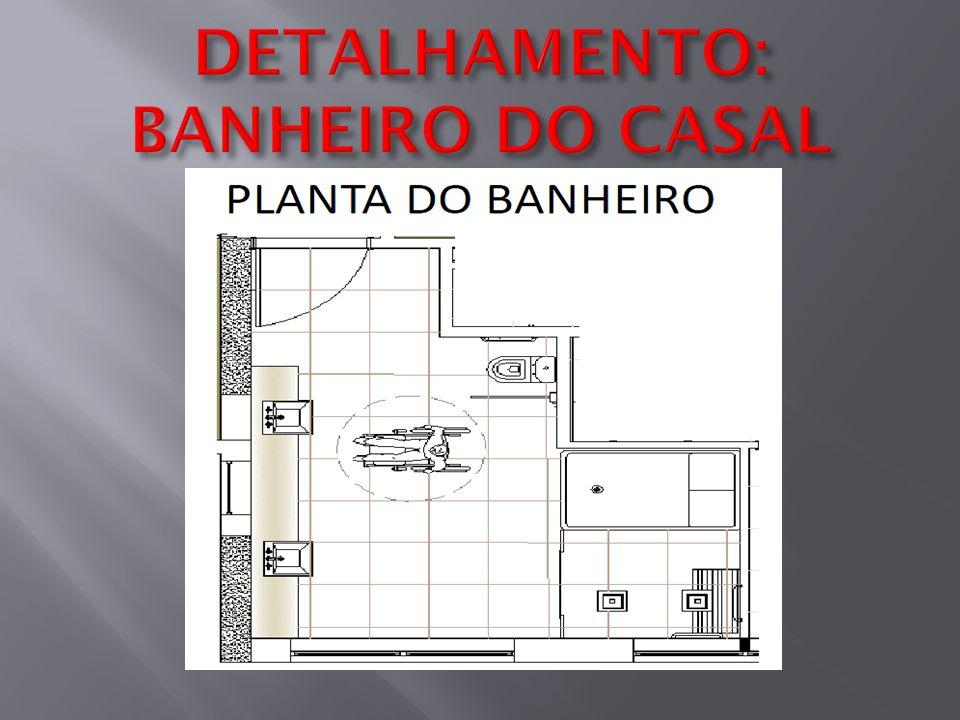 DETALHAMENTO: BANHEIRO DO CASAL