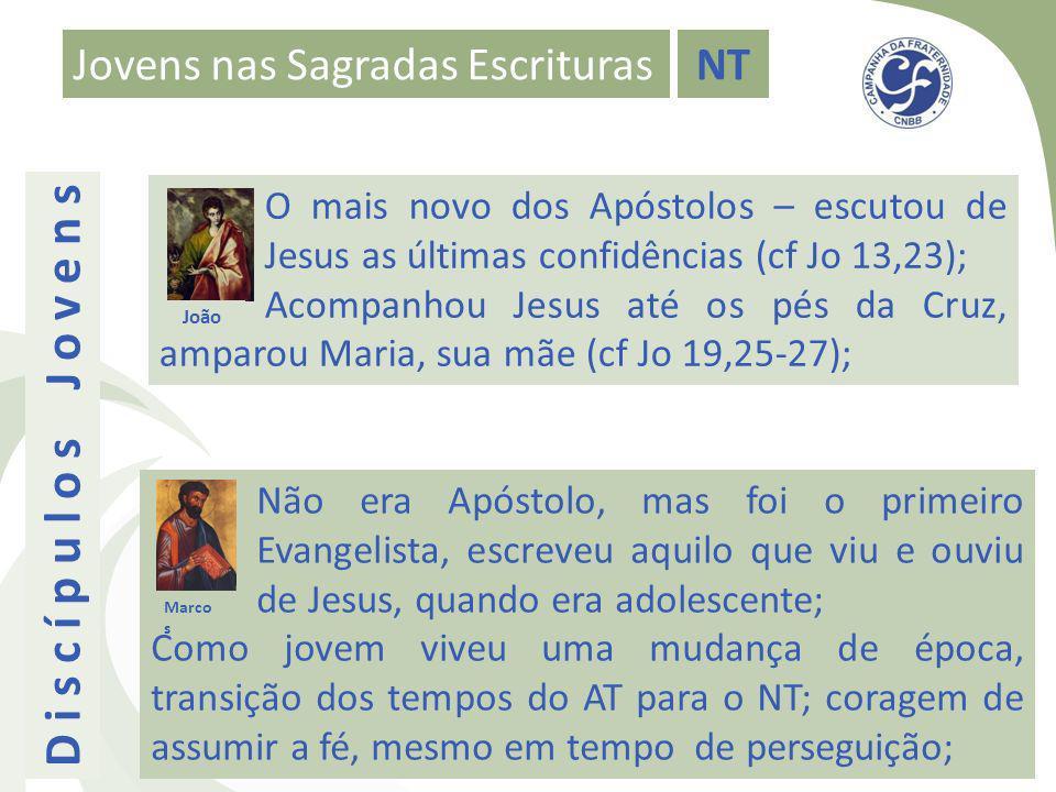 D i s c í p u l o s J o v e n s Jovens nas Sagradas Escrituras NT