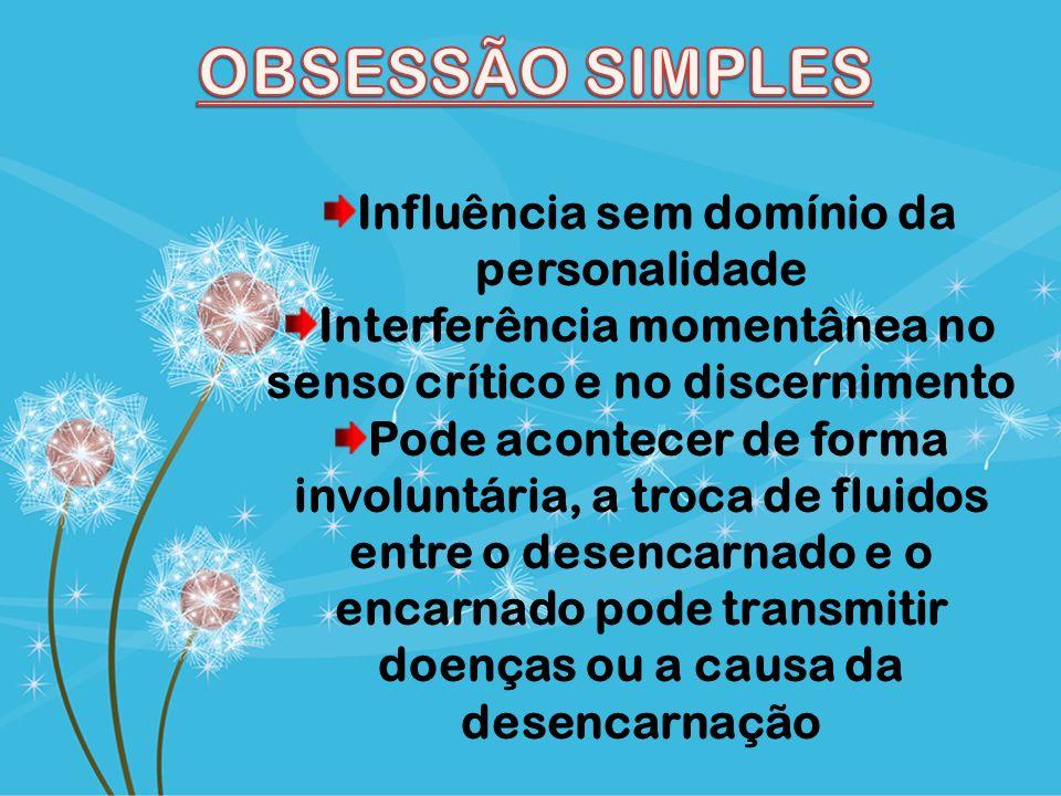 OBSESSÃO SIMPLES Influência sem domínio da personalidade