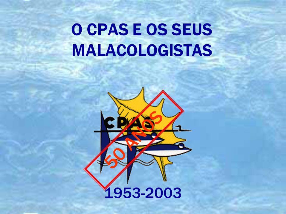 O CPAS E OS SEUS MALACOLOGISTAS