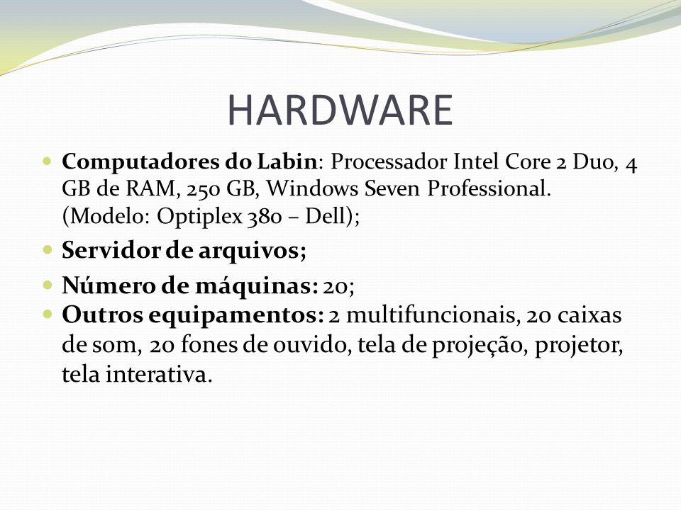 HARDWARE Servidor de arquivos; Número de máquinas: 20;