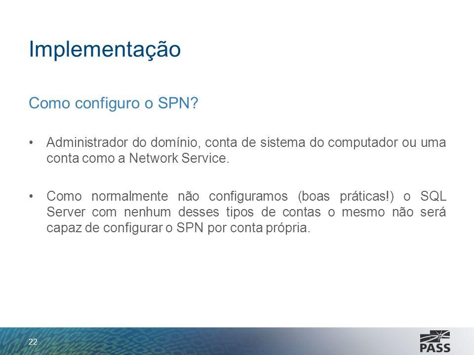 Implementação Como configuro o SPN