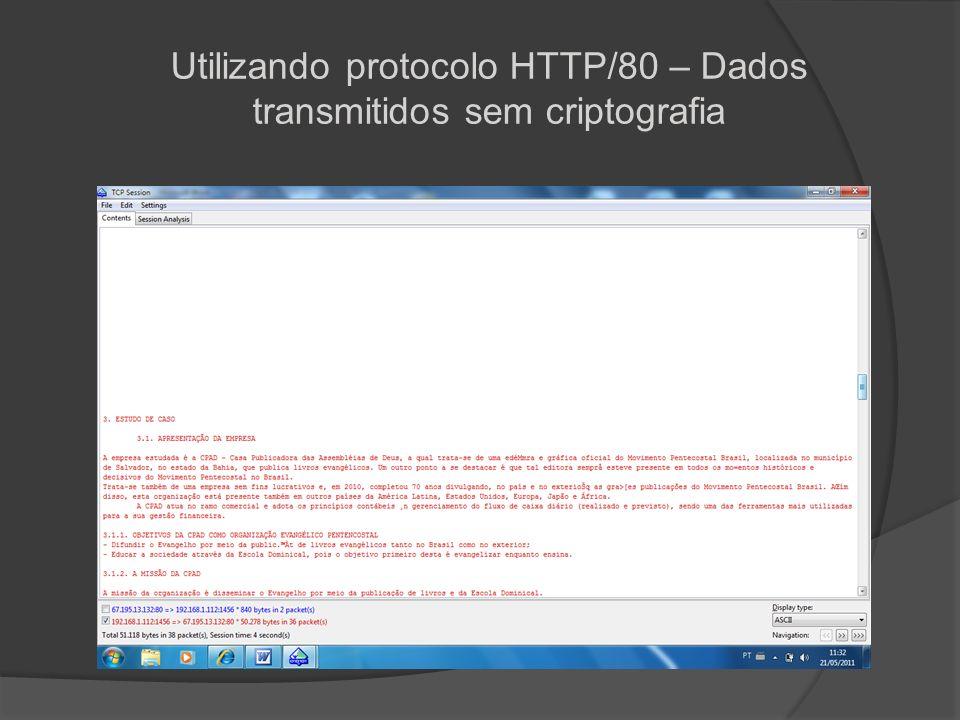 Utilizando protocolo HTTP/80 – Dados transmitidos sem criptografia
