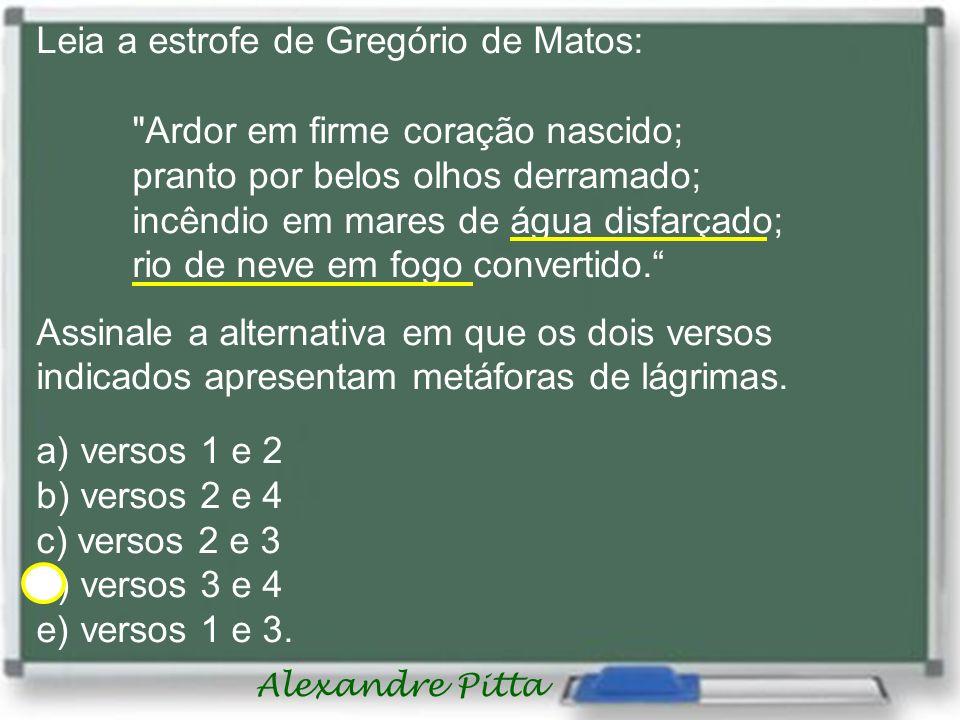 Leia a estrofe de Gregório de Matos: