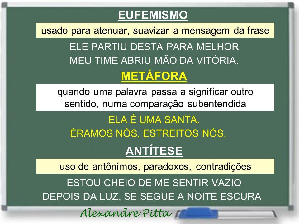 EUFEMISMO METÁFORA ANTÍTESE