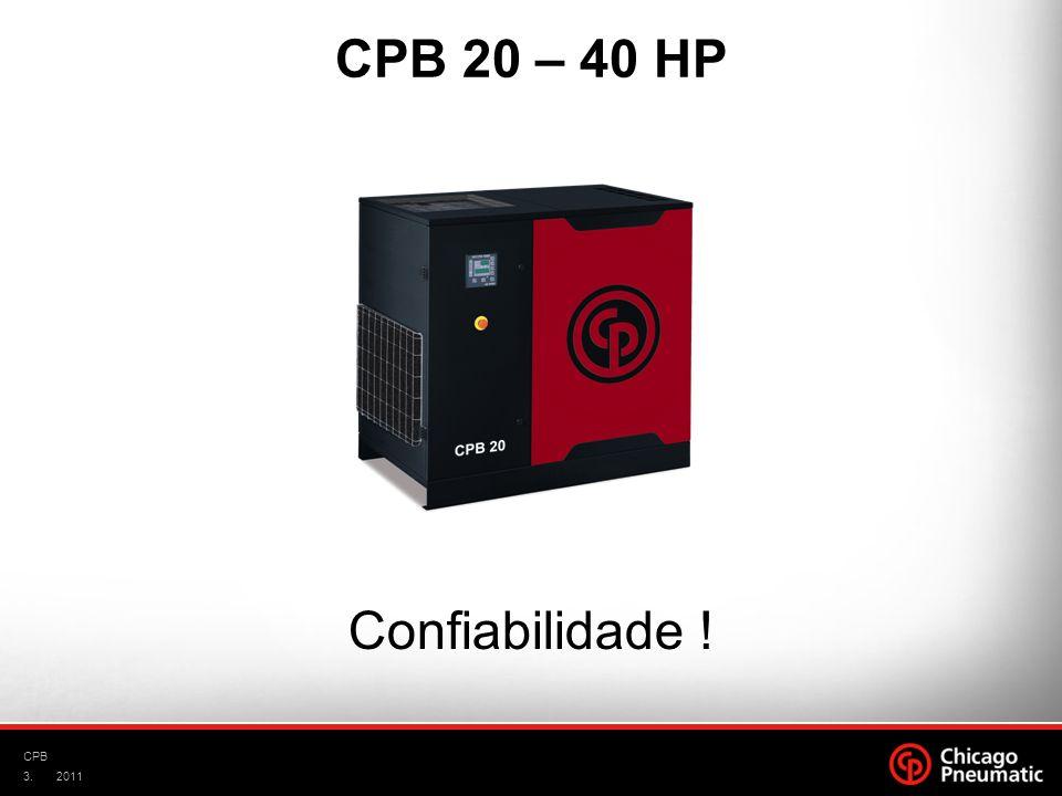 CPB 20 – 40 HP Confiabilidade ! CPB 2011