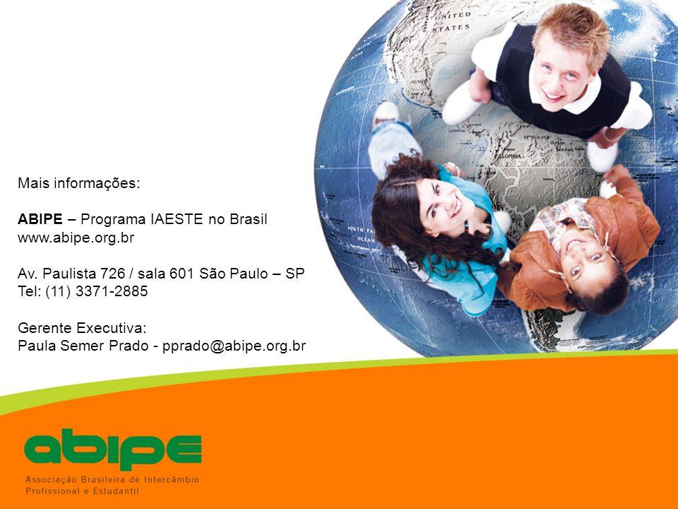 Mais informações: ABIPE – Programa IAESTE no Brasil. www.abipe.org.br. Av. Paulista 726 / sala 601 São Paulo – SP.