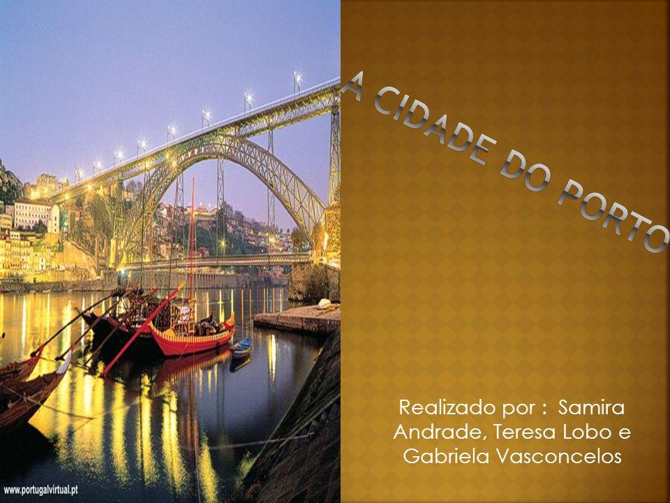 Realizado por : Samira Andrade, Teresa Lobo e Gabriela Vasconcelos
