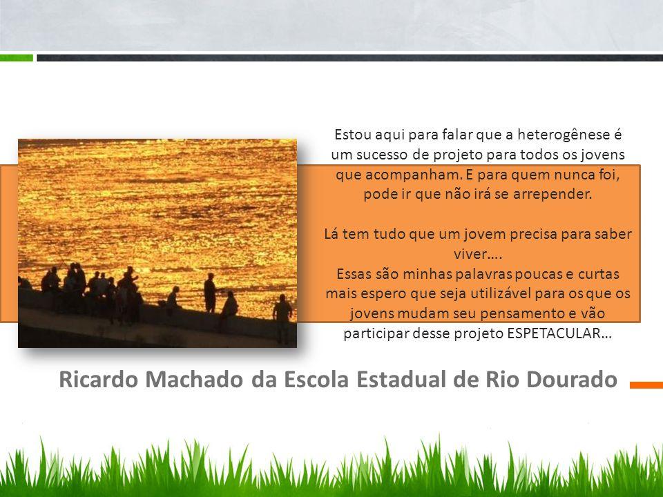 Ricardo Machado da Escola Estadual de Rio Dourado