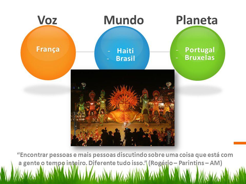 Voz Mundo Planeta França Portugal Haiti Bruxelas Brasil
