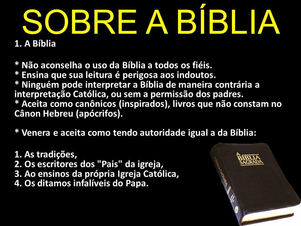 SOBRE A BÍBLIA 1. A Bíblia.