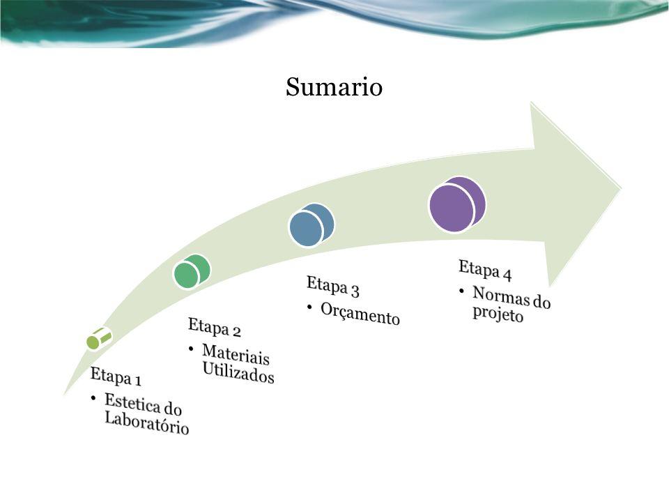 Sumario Etapa 1 Estetica do Laboratório Etapa 2 Materiais Utilizados