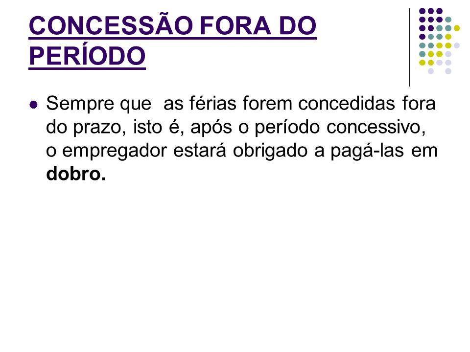 CONCESSÃO FORA DO PERÍODO