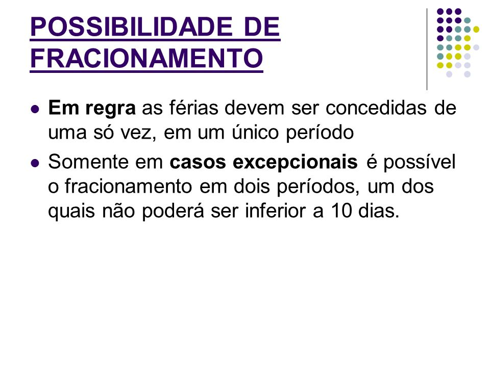 POSSIBILIDADE DE FRACIONAMENTO
