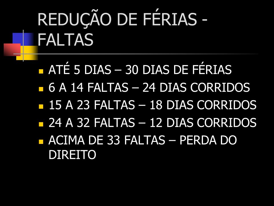 REDUÇÃO DE FÉRIAS - FALTAS