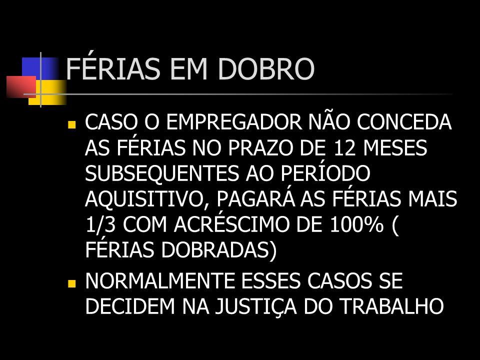 FÉRIAS EM DOBRO