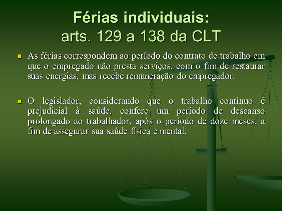 Férias individuais: arts. 129 a 138 da CLT