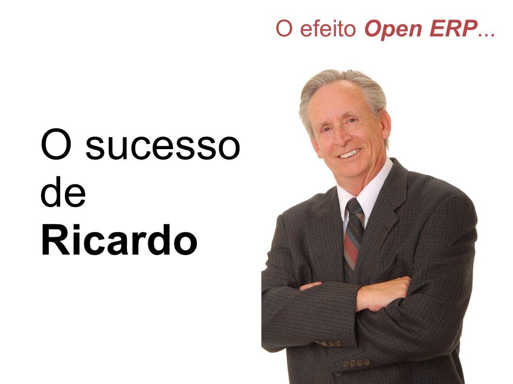 O efeito Open ERP... O sucesso de Ricardo