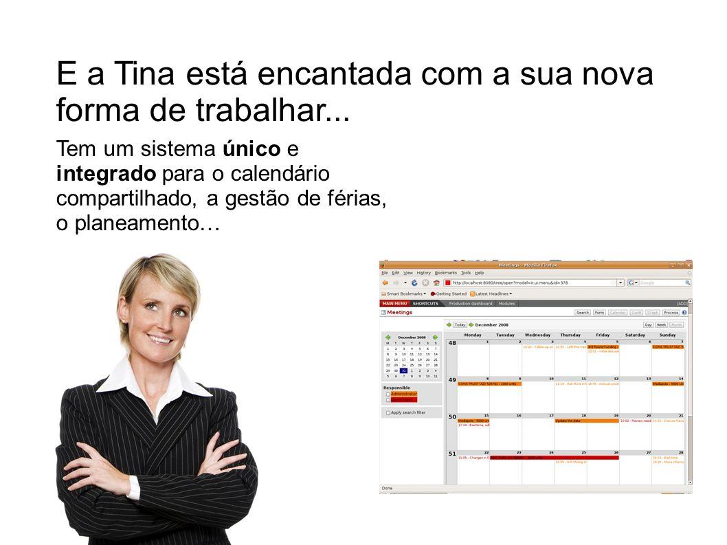 E a Tina está encantada com a sua nova forma de trabalhar...