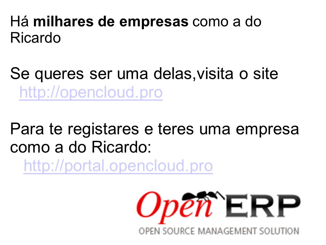 Se queres ser uma delas,visita o site http://opencloud.pro