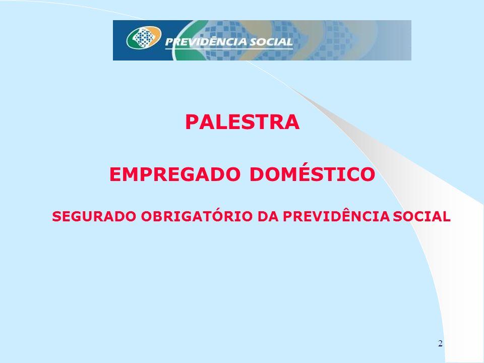 SEGURADO OBRIGATÓRIO DA PREVIDÊNCIA SOCIAL